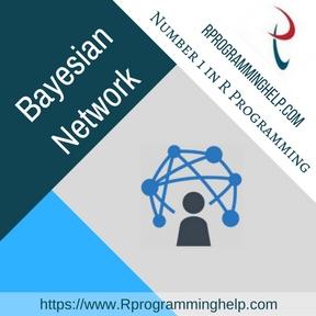 Bayesian Network Assignment Help