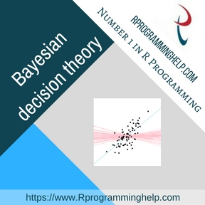 Bayesian decision theory Assignment Help