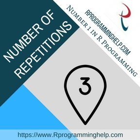 NUMBER OF REPETITIONS ASSIGNMENT HELP