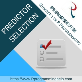 PREDICTOR SELECTION ASSIGNMENT HELP