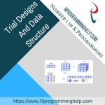 Trial Designs And Data Structure