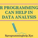 R Programming Can Help in Data Analysis