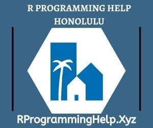 R Programming Assignment Help Honolulu