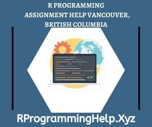R Programming Assignment Help Vancouver British Columbia