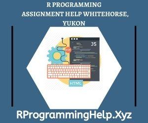 R Programming Assignment Help Whitehorse Yukon