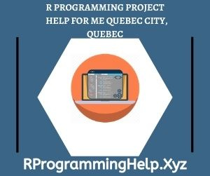 R Programming Project Help for Me Quebec City Quebec
