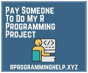 Pay Someone To Do My R Programming Project